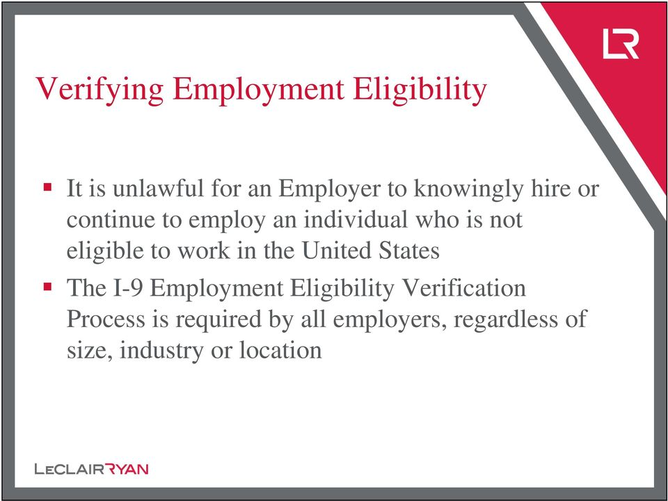 to work in the United States The I-9 Employment Eligibility Verification