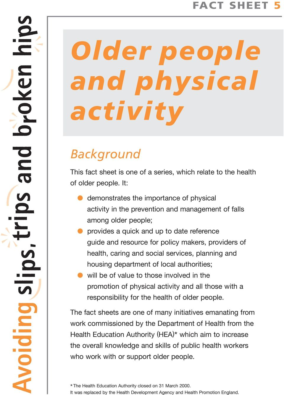 providers of health, caring and social services, planning and housing department of local authorities; will be of value to those involved in the promotion of physical activity and all those with a