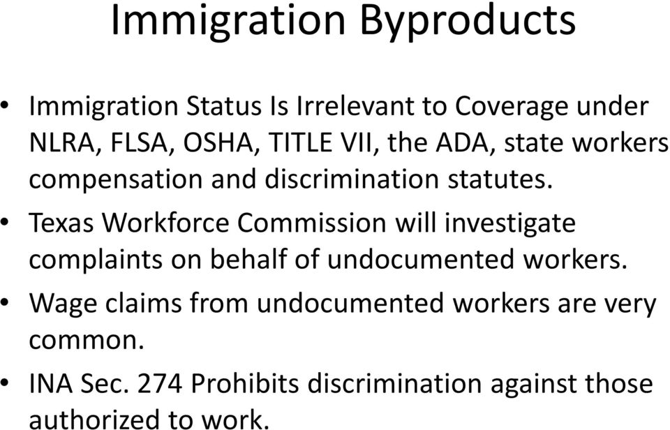 Texas Workforce Commission will investigate complaints on behalf of undocumented workers.