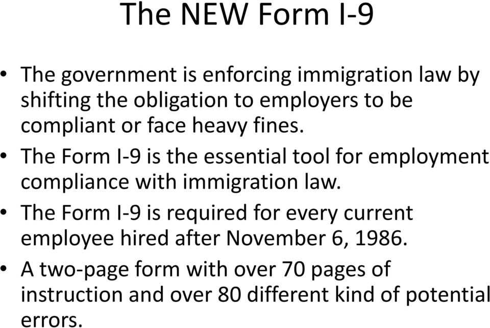 The Form I-9 is the essential tool for employment compliance with immigration law.