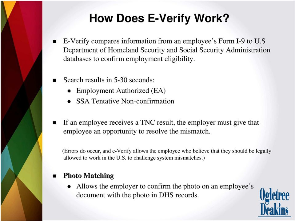 Search results in 5-30 seconds: Employment Authorized (EA) SSA Tentative Non-confirmation If an employee receives a TNC result, the employer must give that employee an