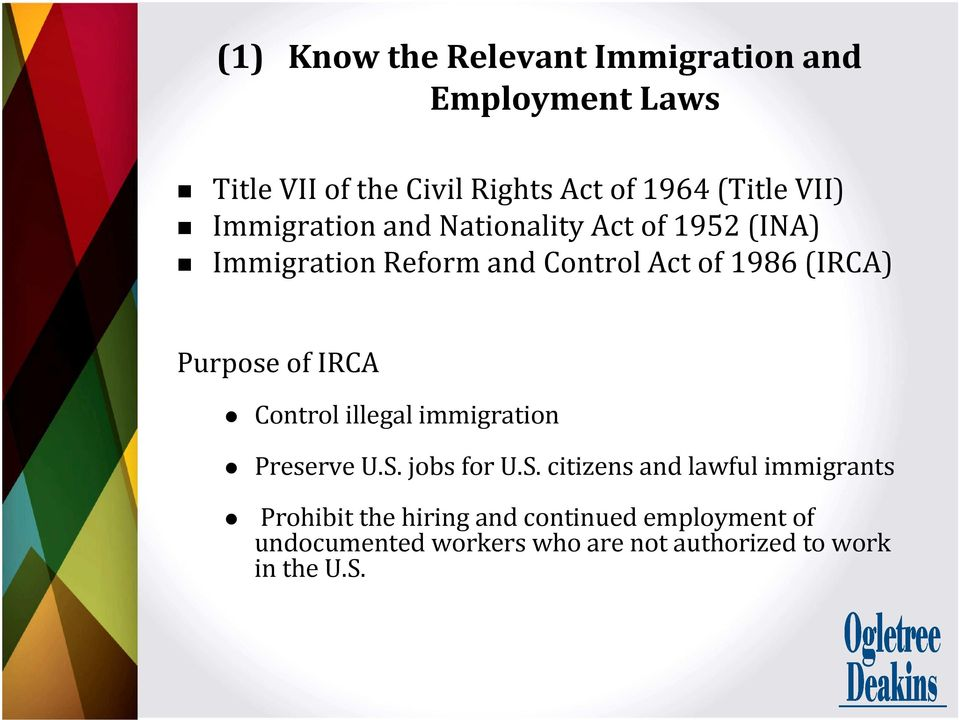 Purpose of IRCA Control illegal immigration Preserve U.S.