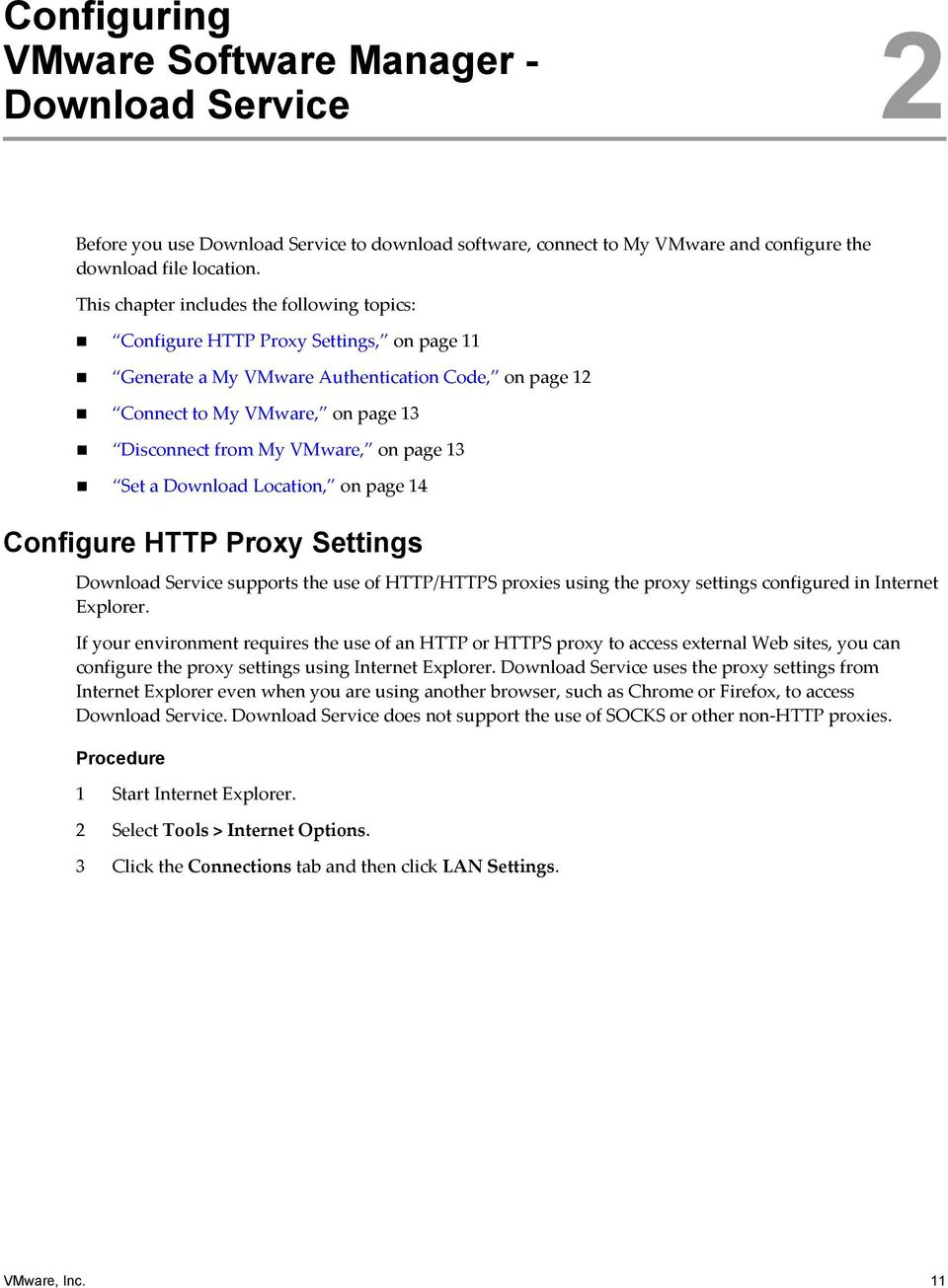 on page 13 Set a Download Location, on page 14 Configure HTTP Proxy Settings Download Service supports the use of HTTP/HTTPS proxies using the proxy settings configured in Internet Explorer.