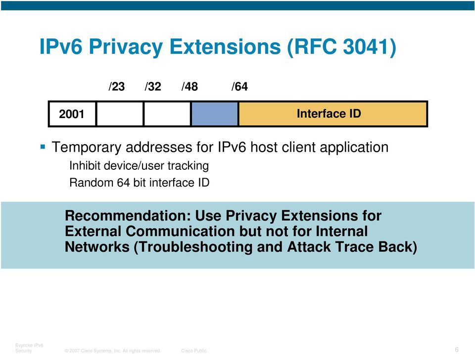 Recommendation: Use Privacy Extensions for External Communication but not for Internal