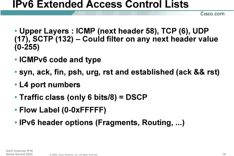syn, ack, fin, psh, urg, rst and established (ack && rst) L4 port numbers Traffic class