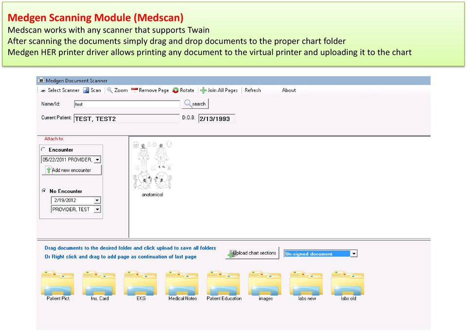 documents to the proper chart folder Medgen HER printer driver allows