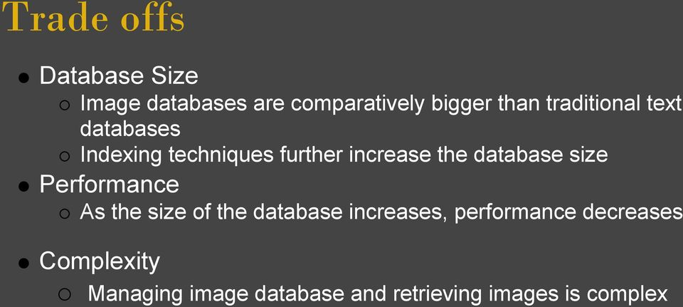 database size Performance As the size of the database increases,