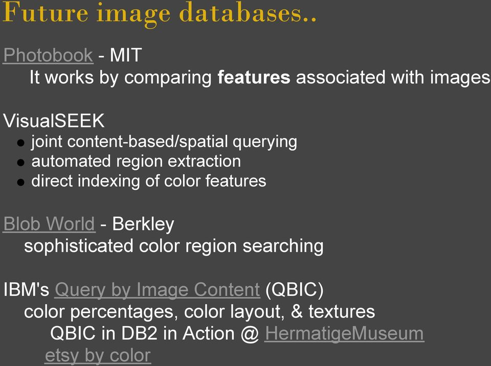 content-based/spatial querying automated region extraction direct indexing of color features Blob
