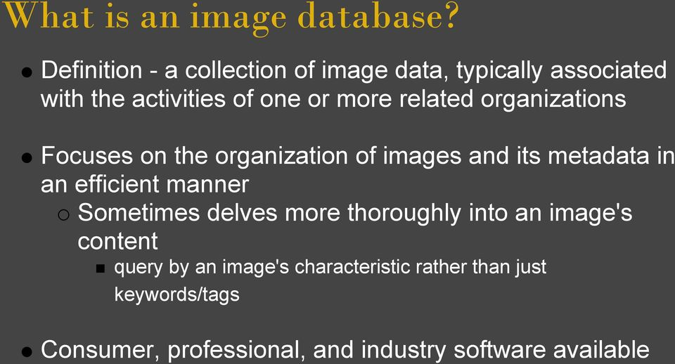 related organizations Focuses on the organization of images and its metadata in an efficient manner