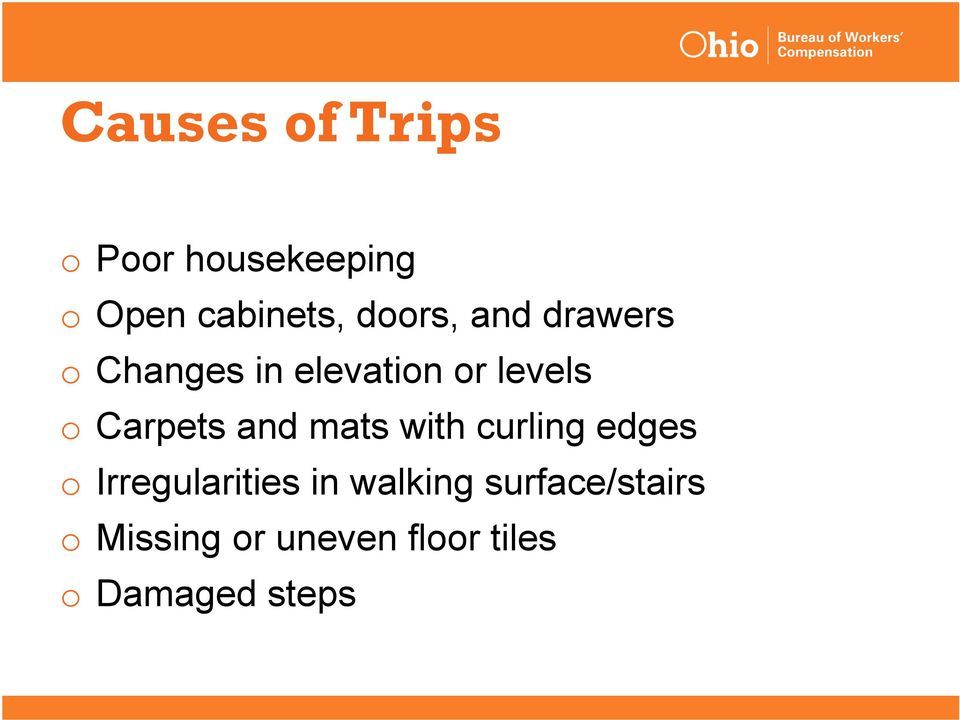 Carpets and mats with curling edges o Irregularities in
