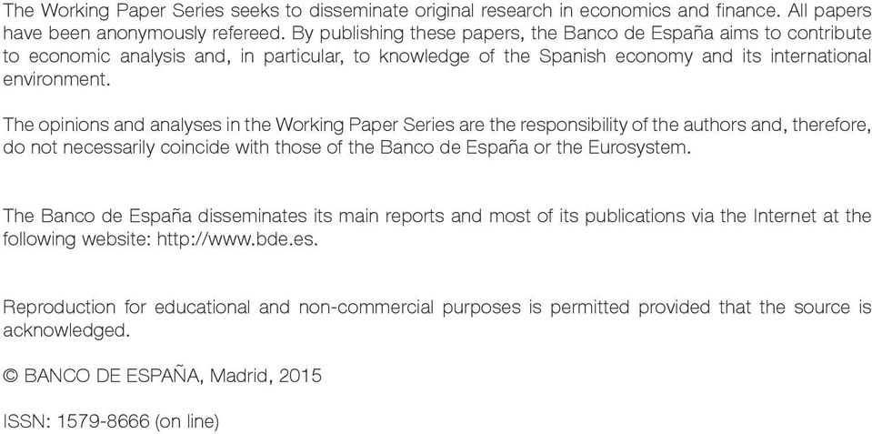 The opinions and analyses in the Working Paper Series are the responsibility of the authors and, therefore, do not necessarily coincide with those of the Banco de España or the Eurosystem.