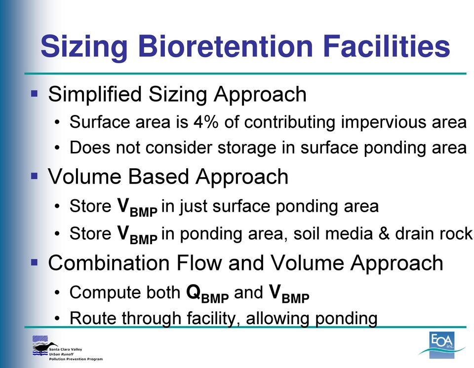 BMP in just surface ponding area Store V BMP in ponding area, soil media & drain rock