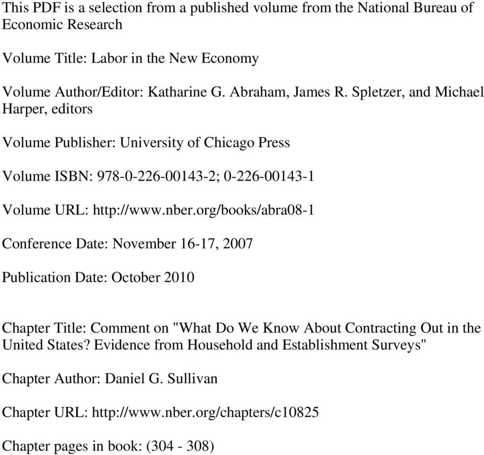 "nber.org/books/abra08-1 Conference Date: November 16-17, 2007 Publication Date: October 2010 Chapter Title: Comment on ""What Do We Know About Contracting Out in the United"
