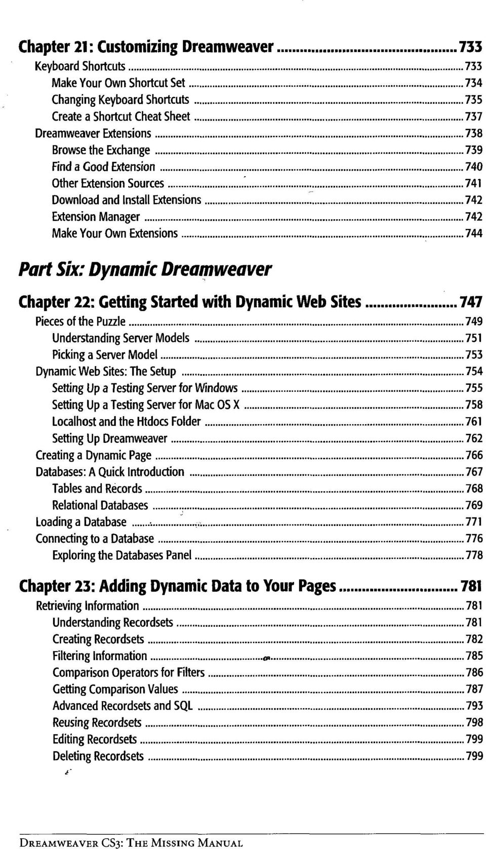Getting Started with Dynamic Web Sites 747 Pieces of the Puzzle 749 Understanding Server Models 751 Picking a Server Model 753 Dynamic Web Sites: The Setup 754 Setting Up a Testing Server for Windows