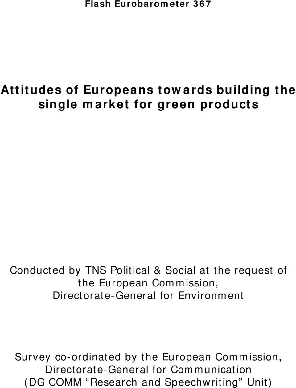 Commission, Directorate-General for Environment Survey co-ordinated by the European
