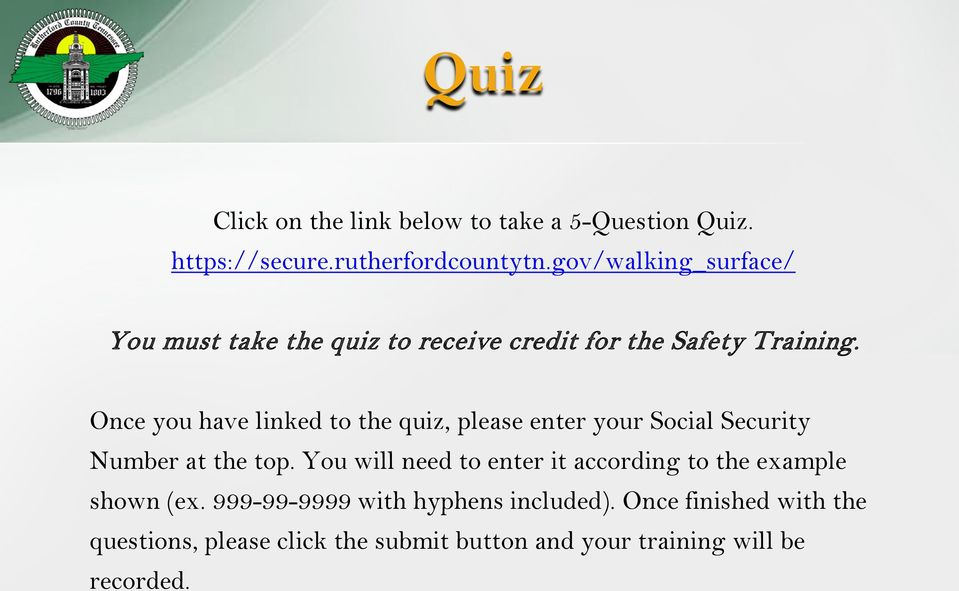 Once you have linked to the quiz, please enter your Social Security Number at the top.