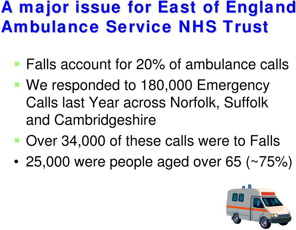 Calls last Year across Norfolk, Suffolk and Cambridgeshire Over