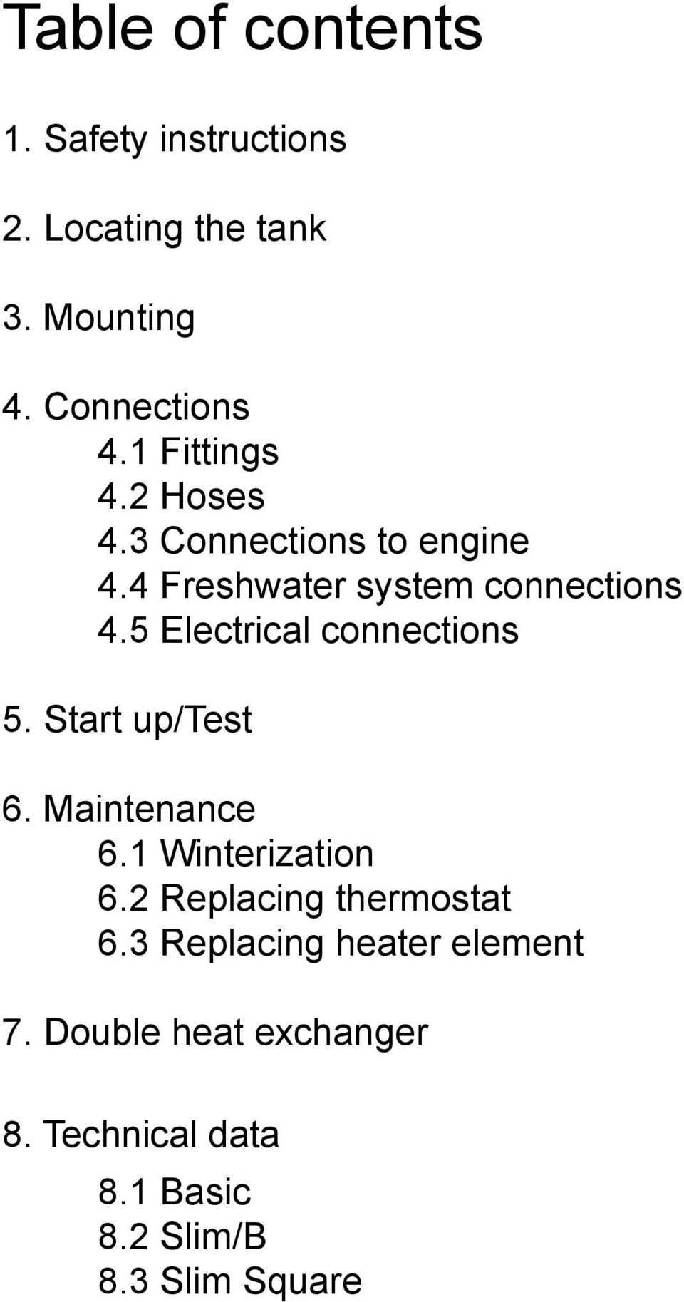 5 Electrical connections 5. Start up/test 6. Maintenance 6.1 Winterization 6.