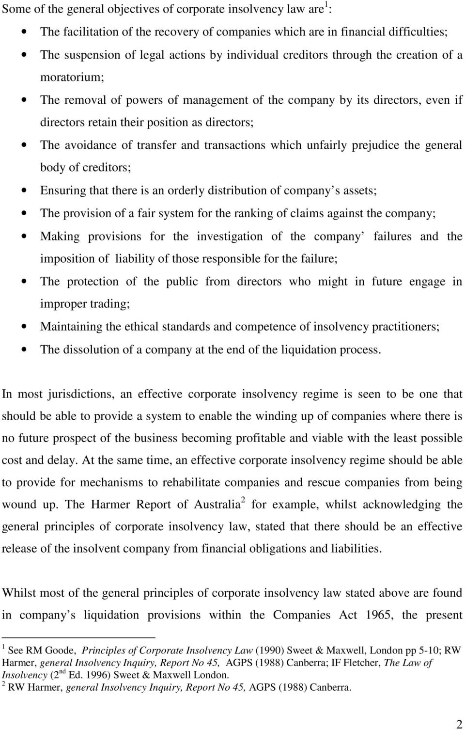and transactions which unfairly prejudice the general body of creditors; Ensuring that there is an orderly distribution of company s assets; The provision of a fair system for the ranking of claims