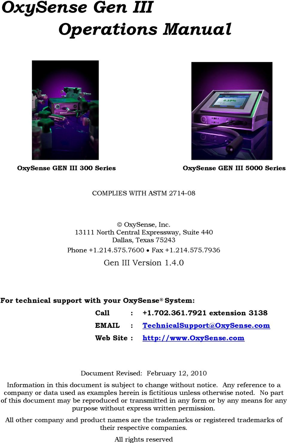 0 For technical support with your OxySense System: Call : +70367921 extension 3138 EMAIL : TechnicalSupport@OxySense.com Web Site : http://www.oxysense.