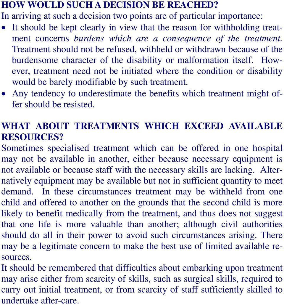 treatment. Treatment should not be refused, withheld or withdrawn because of the burdensome character of the disability or malformation itself.