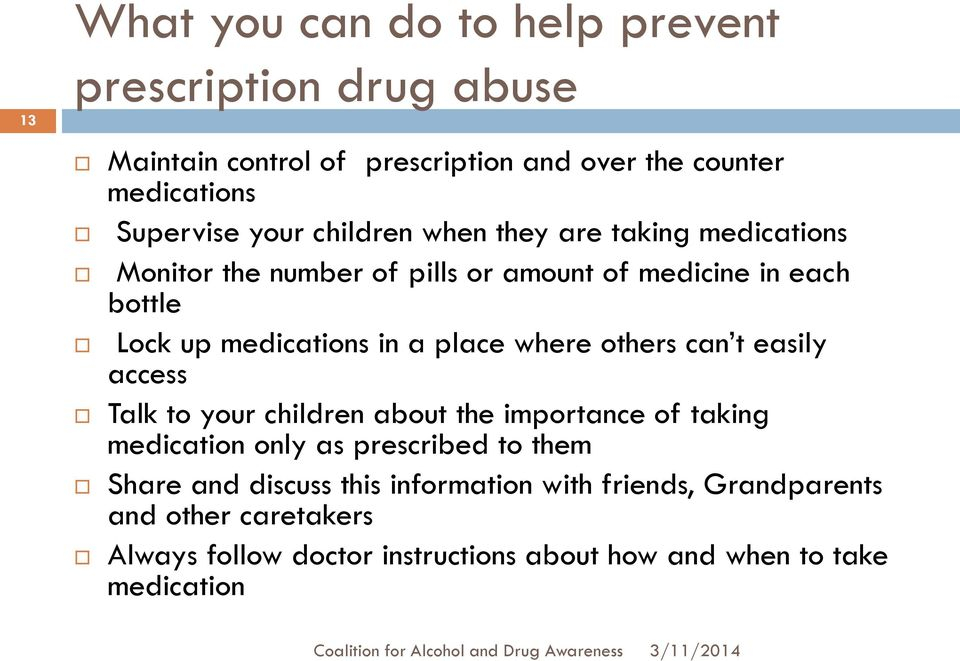 place where others can t easily access Talk to your children about the importance of taking medication only as prescribed to them Share