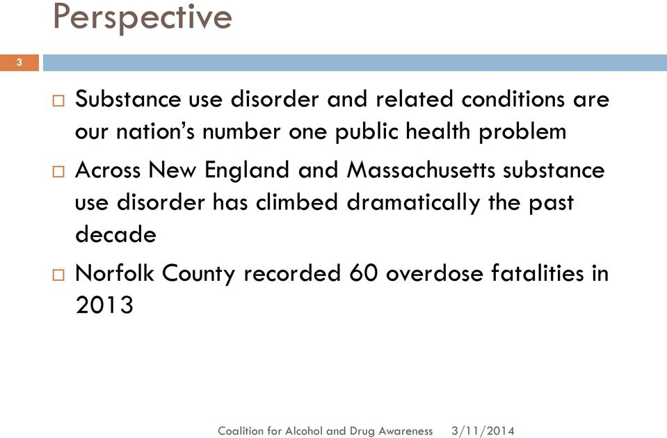 and Massachusetts substance use disorder has climbed dramatically