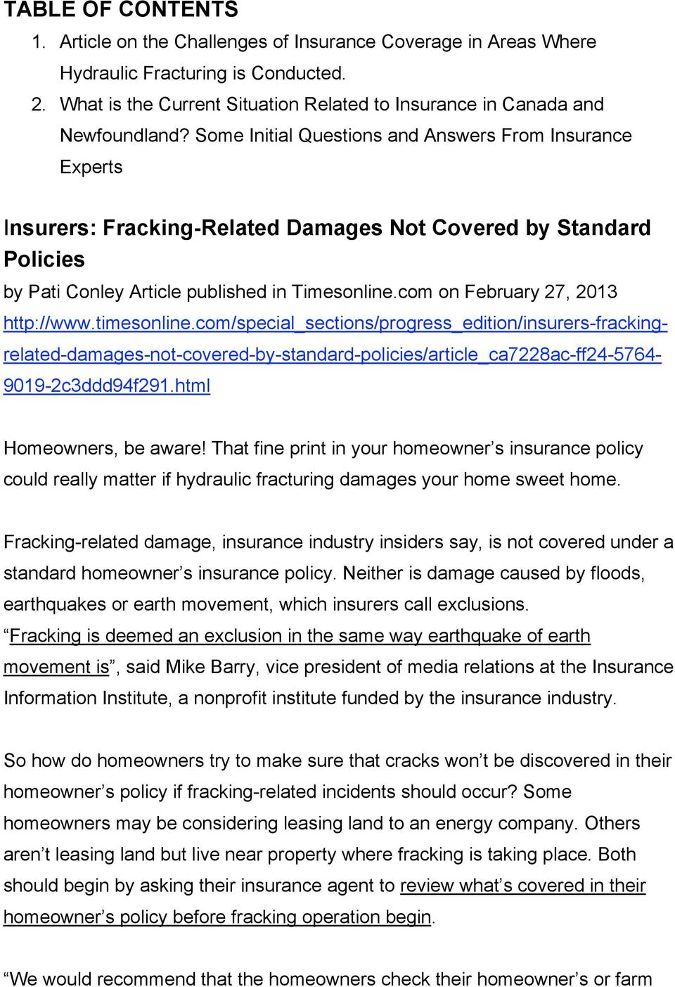 com on February 27, 2013 http://www.timesonline.com/special_sections/progress_edition/insurers-fracking- related-damages-not-covered-by-standard-policies/article_ca7228ac-ff24-5764- 9019-2c3ddd94f291.
