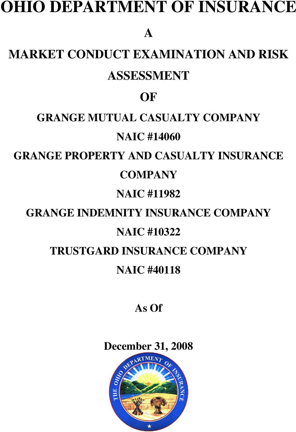 AND CASUALTY INSURANCE COMPANY NAIC #11982 GRANGE INDEMNITY INSURANCE