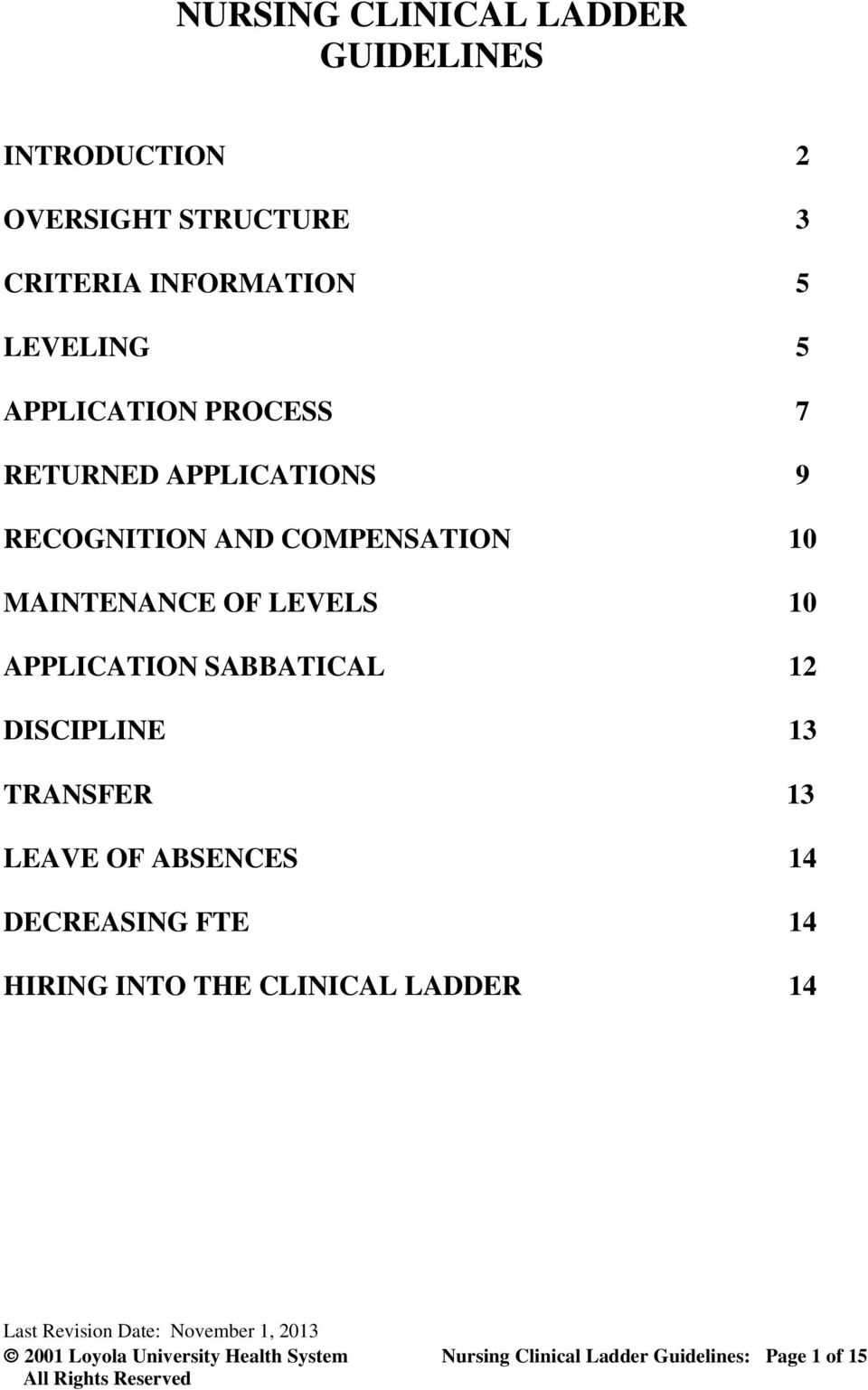 APPLICATION SABBATICAL 12 DISCIPLINE 13 TRANSFER 13 LEAVE OF ABSENCES 14 DECREASING FTE 14 HIRING INTO