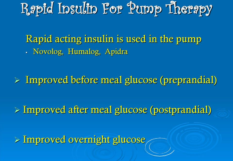 Improved before meal glucose (preprandial) Improved