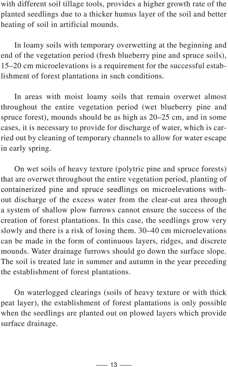 establishment of forest plantations in such conditions.