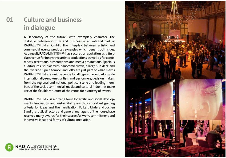 has secured a reputation as a firstclass venue for innovative artistic productions as well as for conferences, receptions, presentations and media productions.
