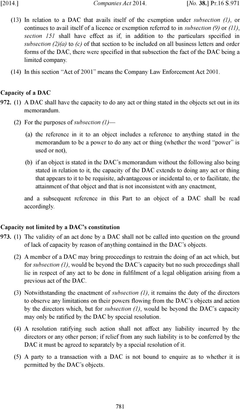 have effect as if, in addition to the particulars specified in subsection (2)(a) to (c) of that section to be included on all business letters and order forms of the DAC, there were specified in that