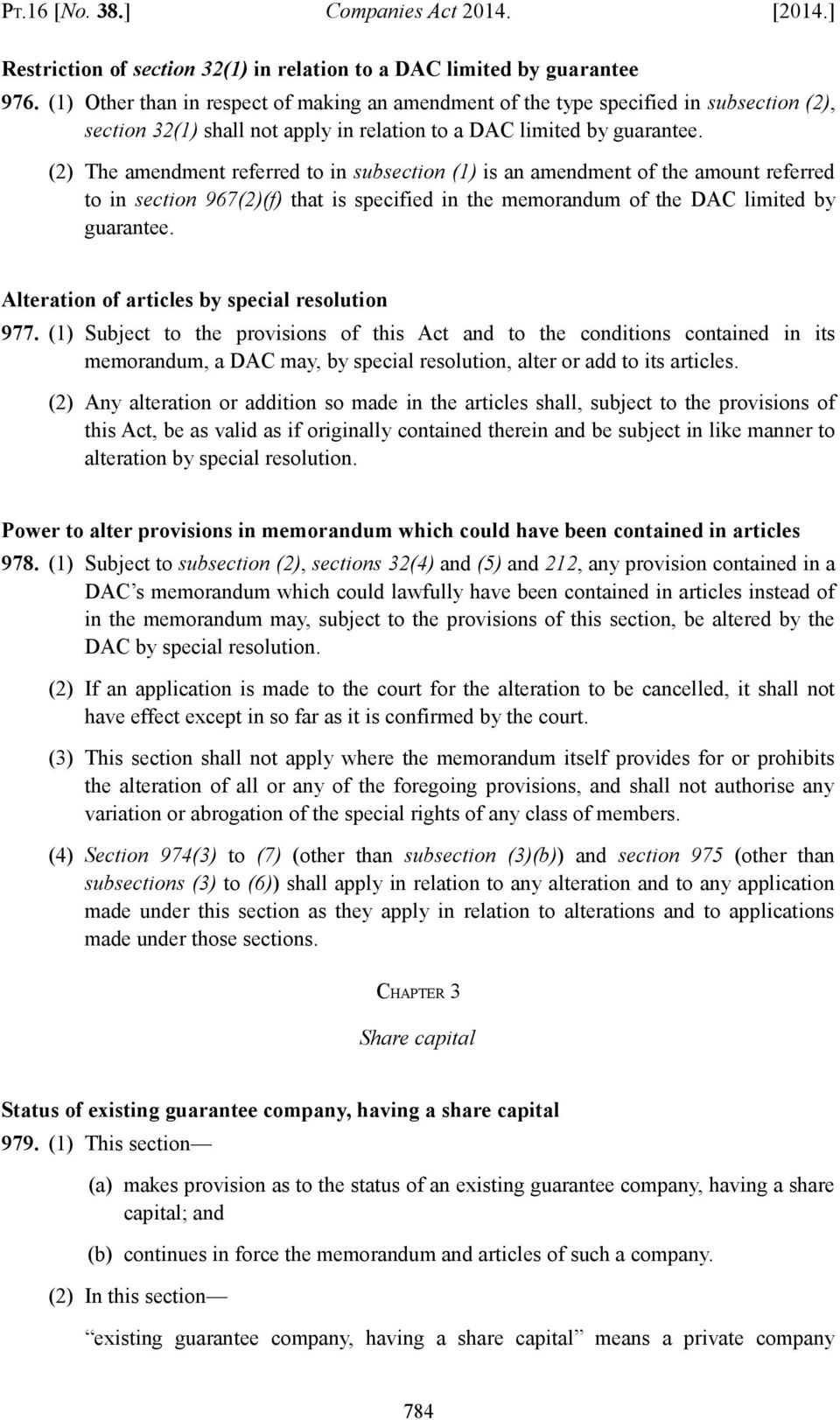 (2) The amendment referred to in subsection (1) is an amendment of the amount referred to in section 967(2)(f) that is specified in the memorandum of the DAC limited by guarantee.