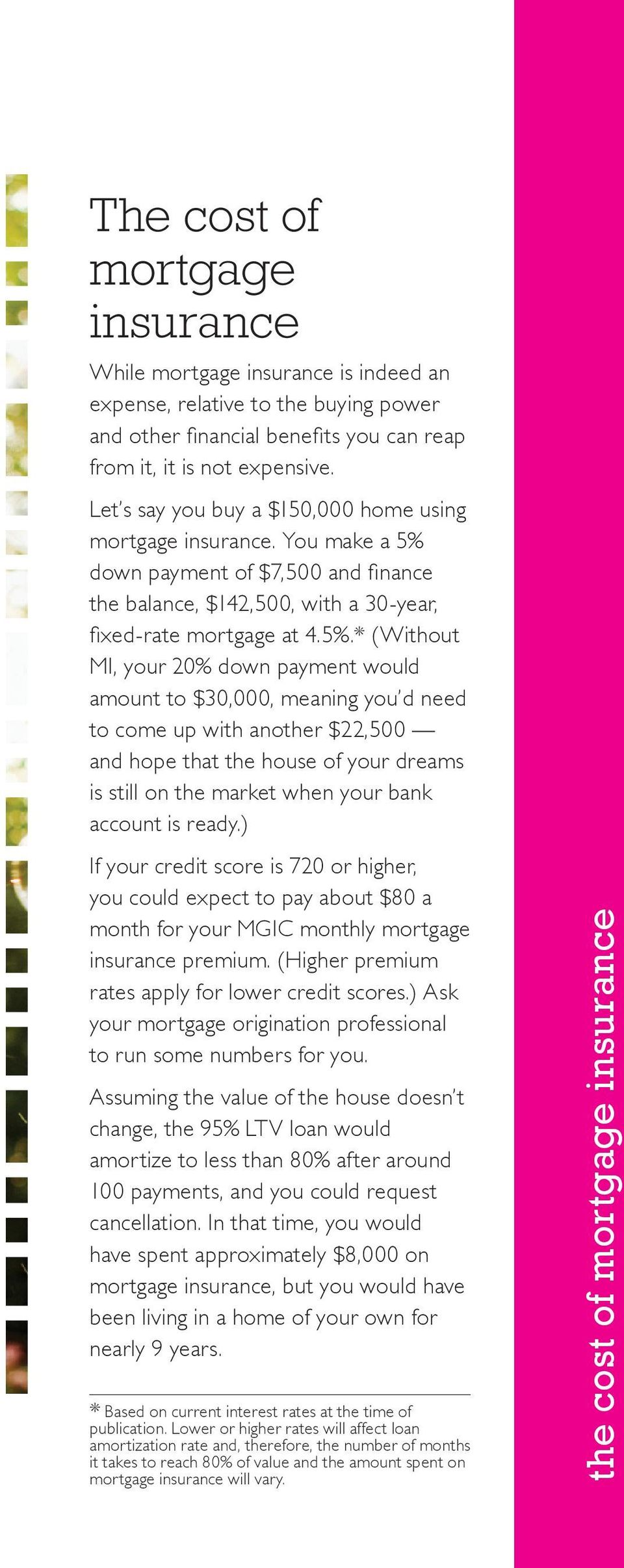 down payment of $7,500 and finance the balance, $142,500, with a 30-year, fixed-rate mortgage at 4.5%.