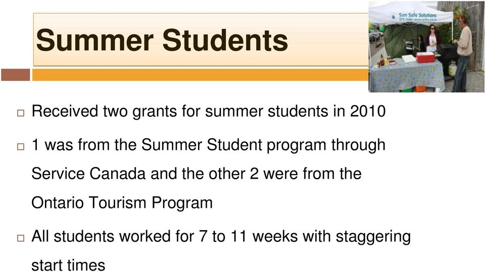 Canada and the other 2 were from the Ontario Tourism Program