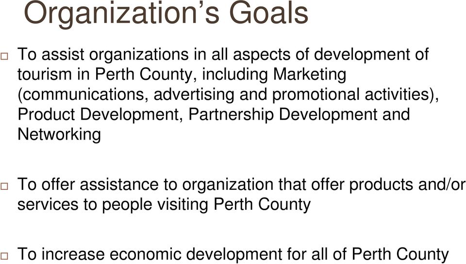 Development, Partnership Development and Networking To offer assistance to organization that offer