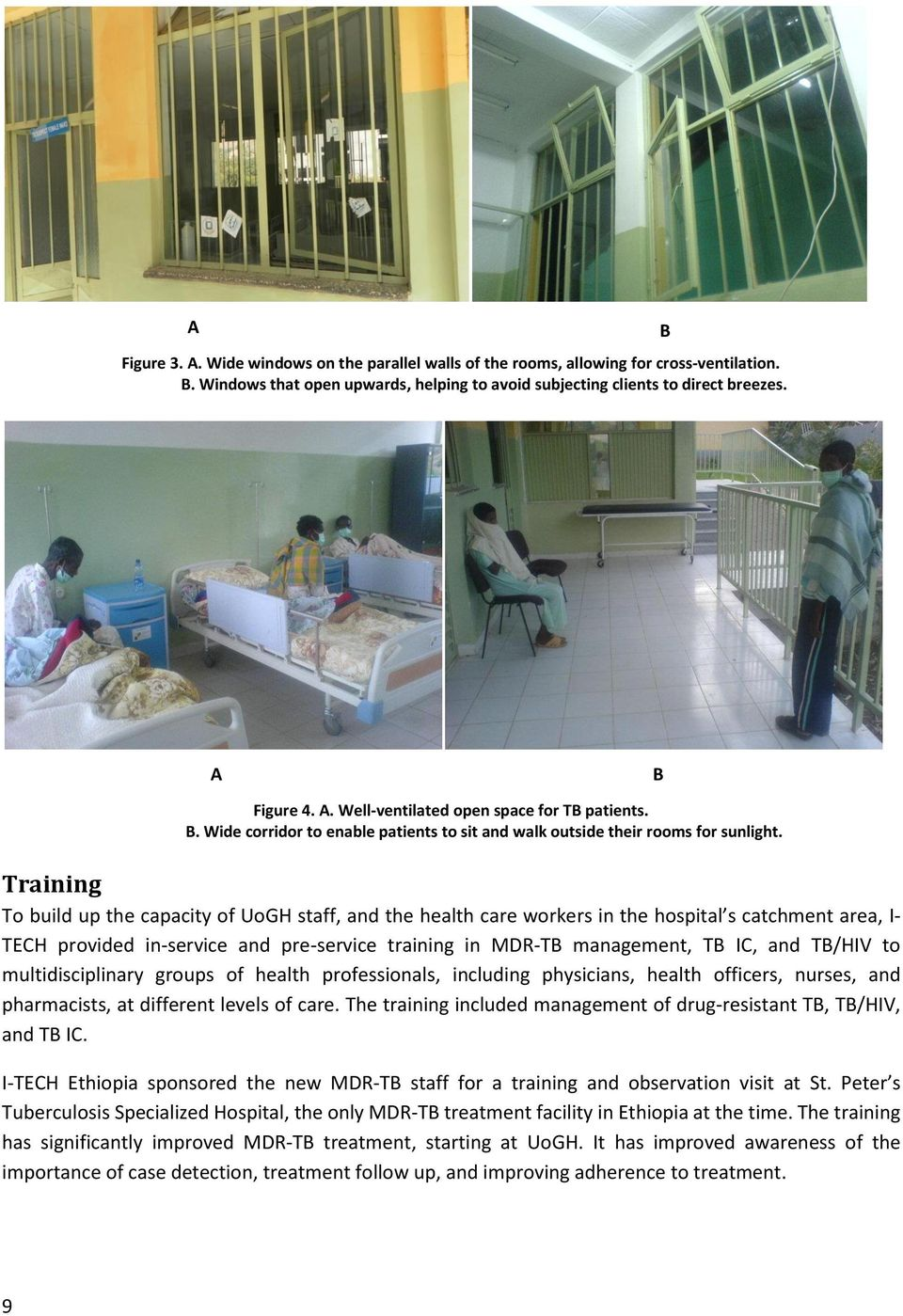 Training To build up the capacity of UoGH staff, and the health care workers in the hospital s catchment area, I- TECH provided in-service and pre-service training in MDR-TB management, TB IC, and