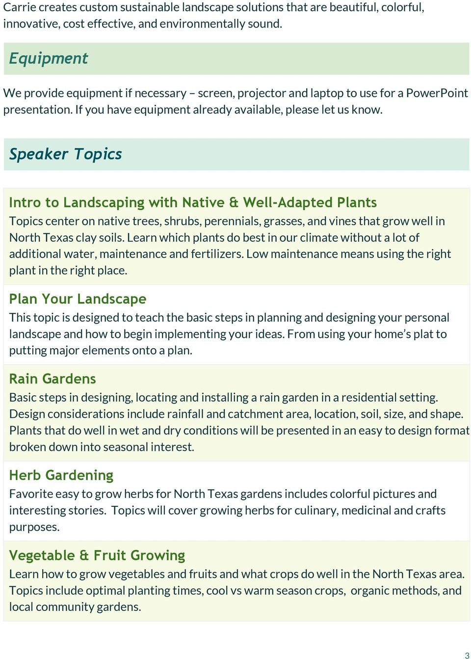 Speaker Topics Intro to Landscaping with Native & Well-Adapted Plants Topics center on native trees, shrubs, perennials, grasses, and vines that grow well in North Texas clay soils.