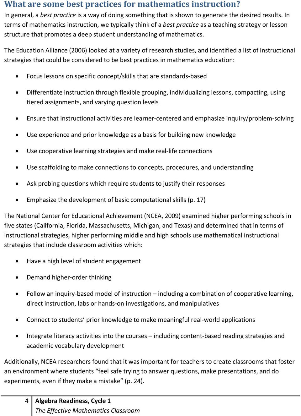The Education Alliance (2006) looked at a variety of research studies, and identified a list of instructional strategies that could be considered to be best practices in mathematics education: Focus