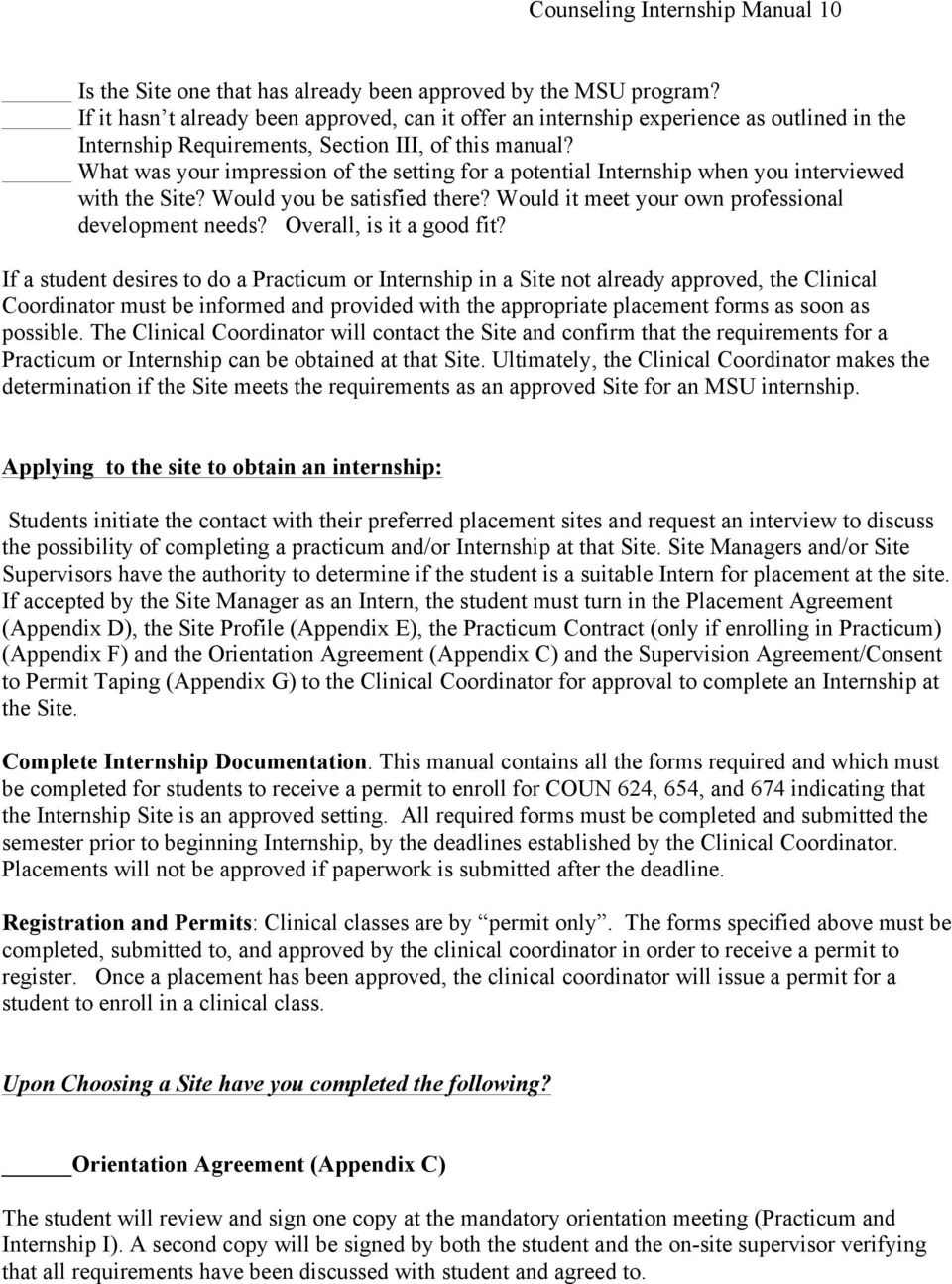 What was your impression of the setting for a potential Internship when you interviewed with the Site? Would you be satisfied there? Would it meet your own professional development needs?