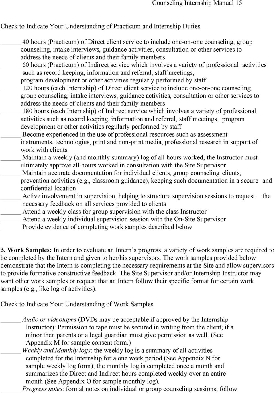 variety of professional activities such as record keeping, information and referral, staff meetings, program development or other activities regularly performed by staff 120 hours (each Internship)
