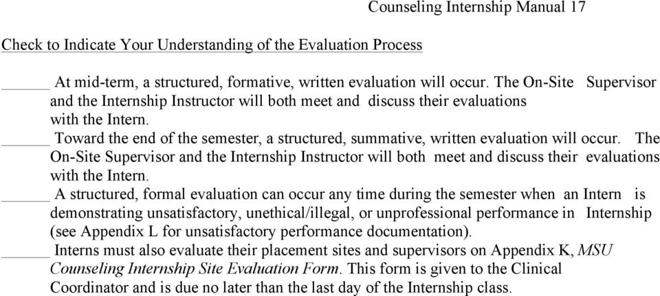 Toward the end of the semester, a structured, summative, written evaluation will occur.