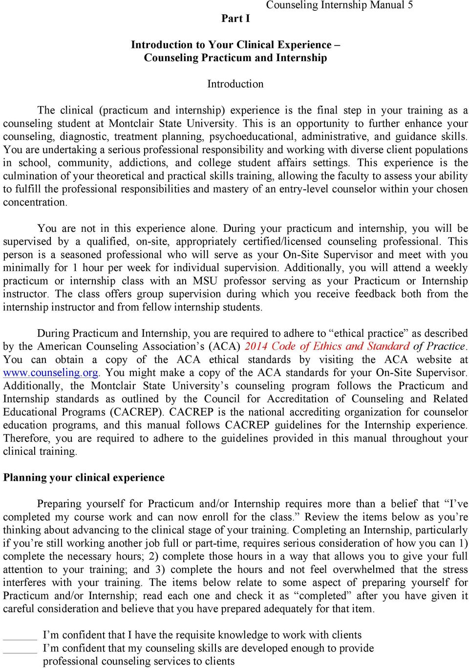 This is an opportunity to further enhance your counseling, diagnostic, treatment planning, psychoeducational, administrative, and guidance skills.