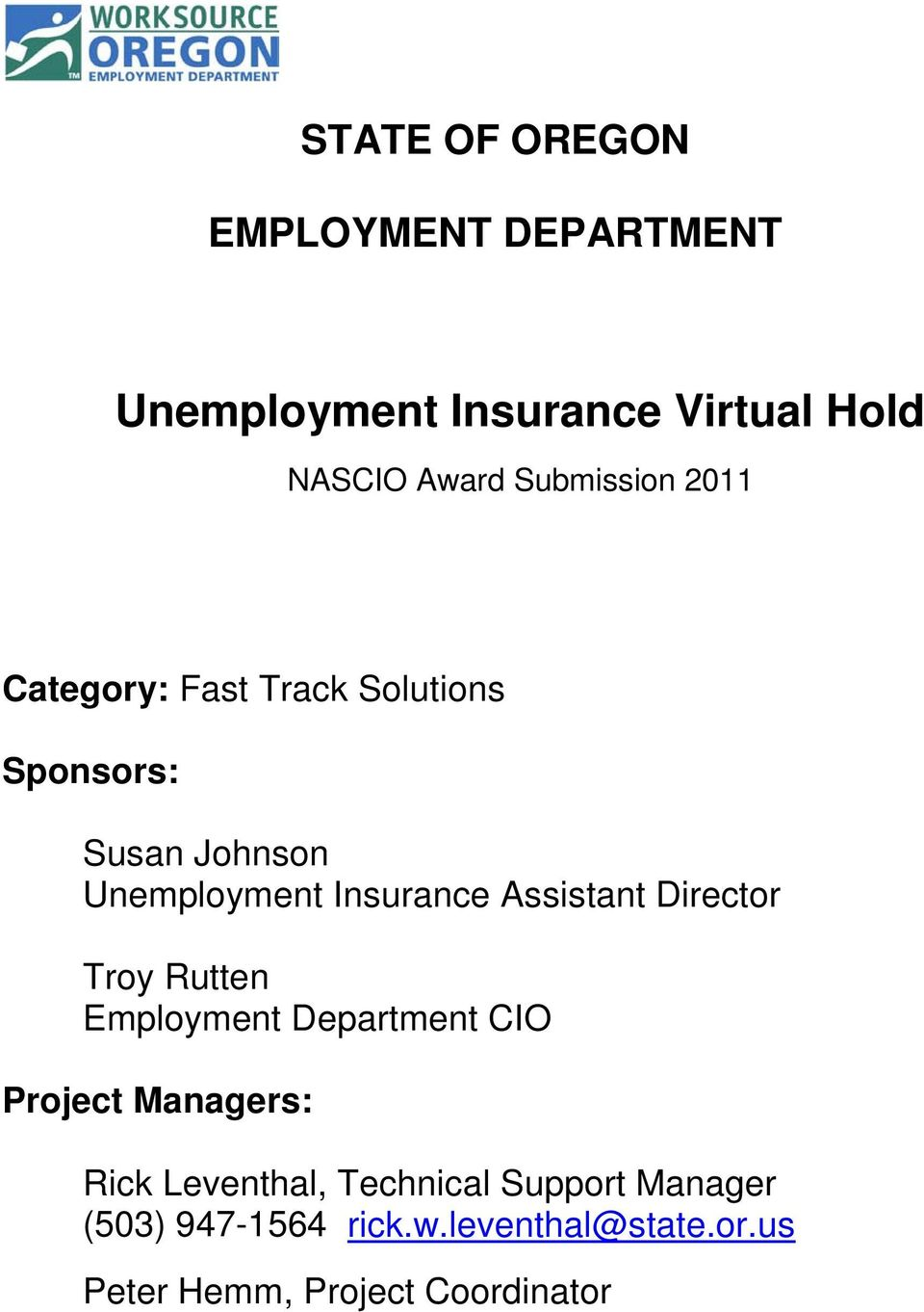Assistant Director Troy Rutten Employment Department CIO Project Managers: Rick Leventhal,