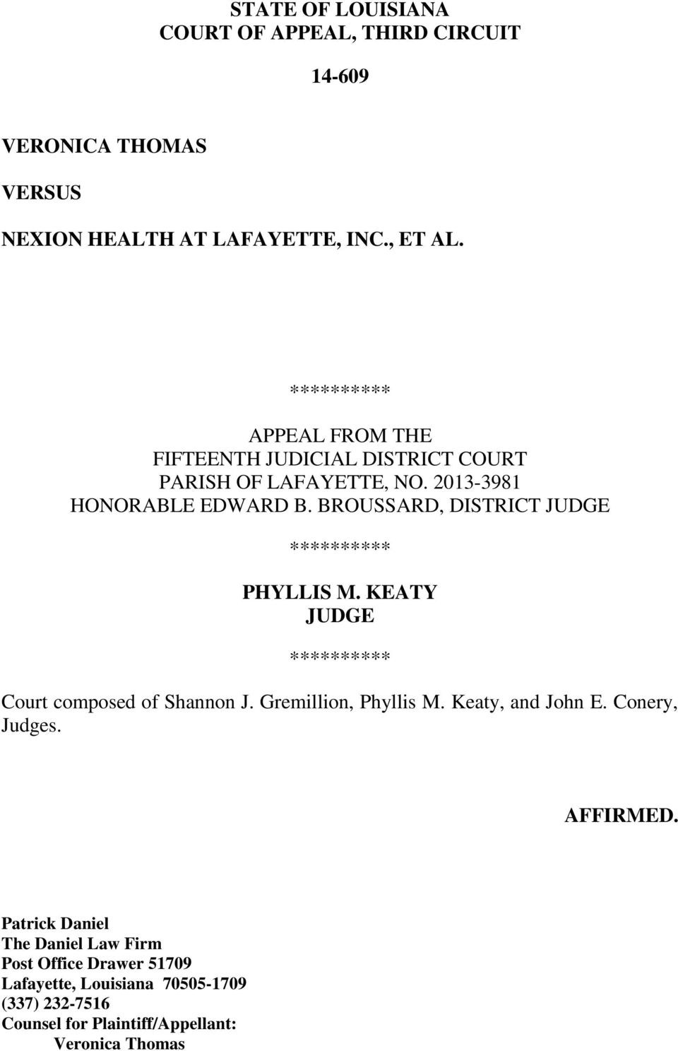 BROUSSARD, DISTRICT JUDGE ********** PHYLLIS M. KEATY JUDGE ********** Court composed of Shannon J. Gremillion, Phyllis M.