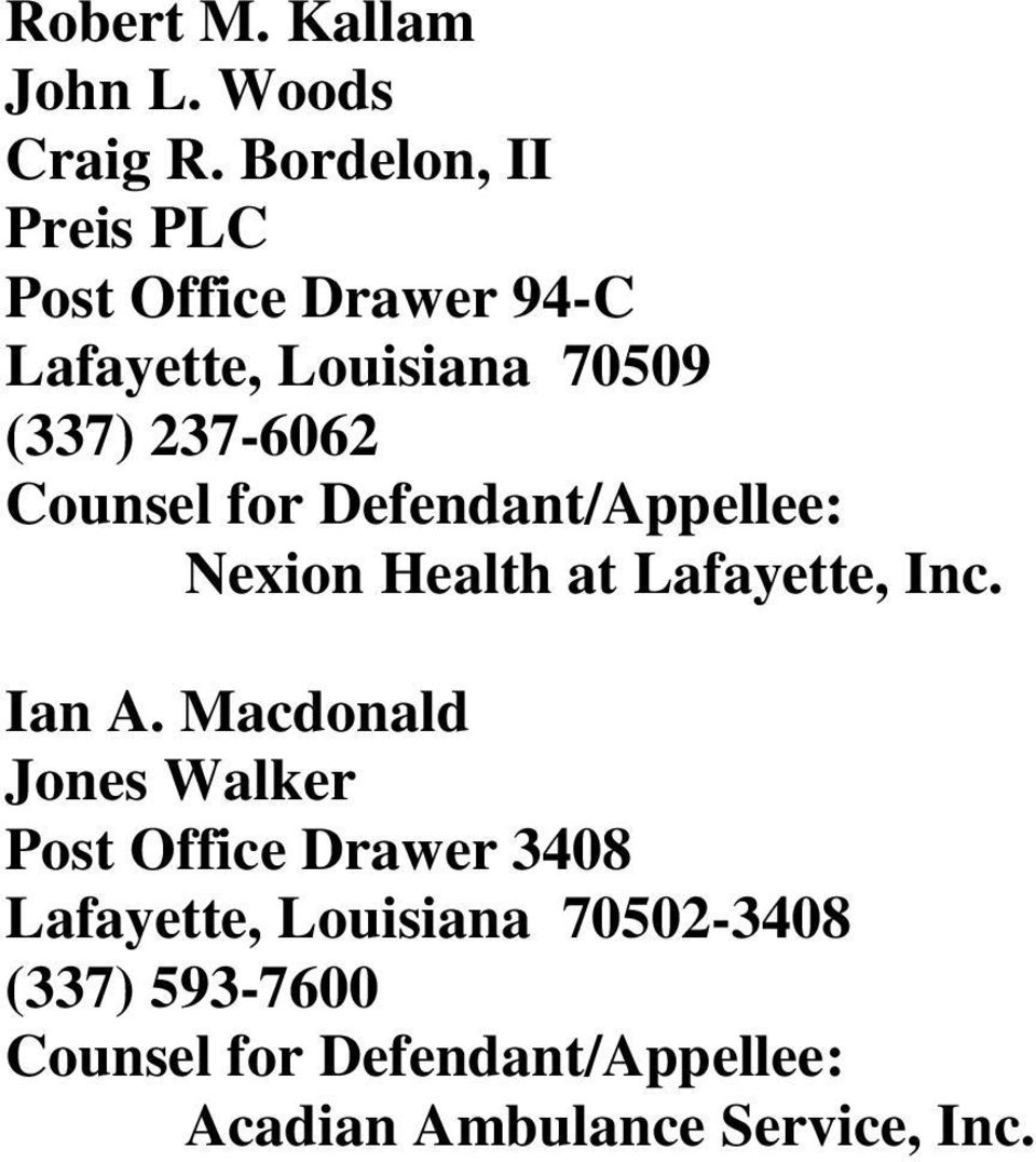 Counsel for Defendant/Appellee: Nexion Health at Lafayette, Inc. Ian A.