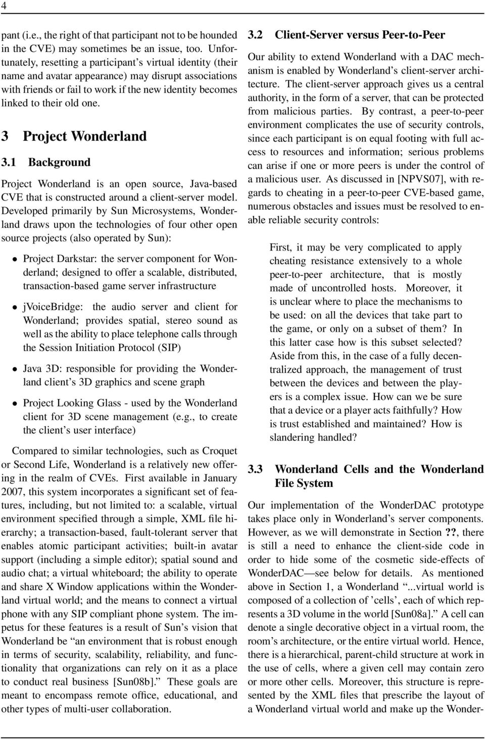 3 Project Wonderland 3.1 Background Project Wonderland is an open source, Java-based CVE that is constructed around a client-server model.