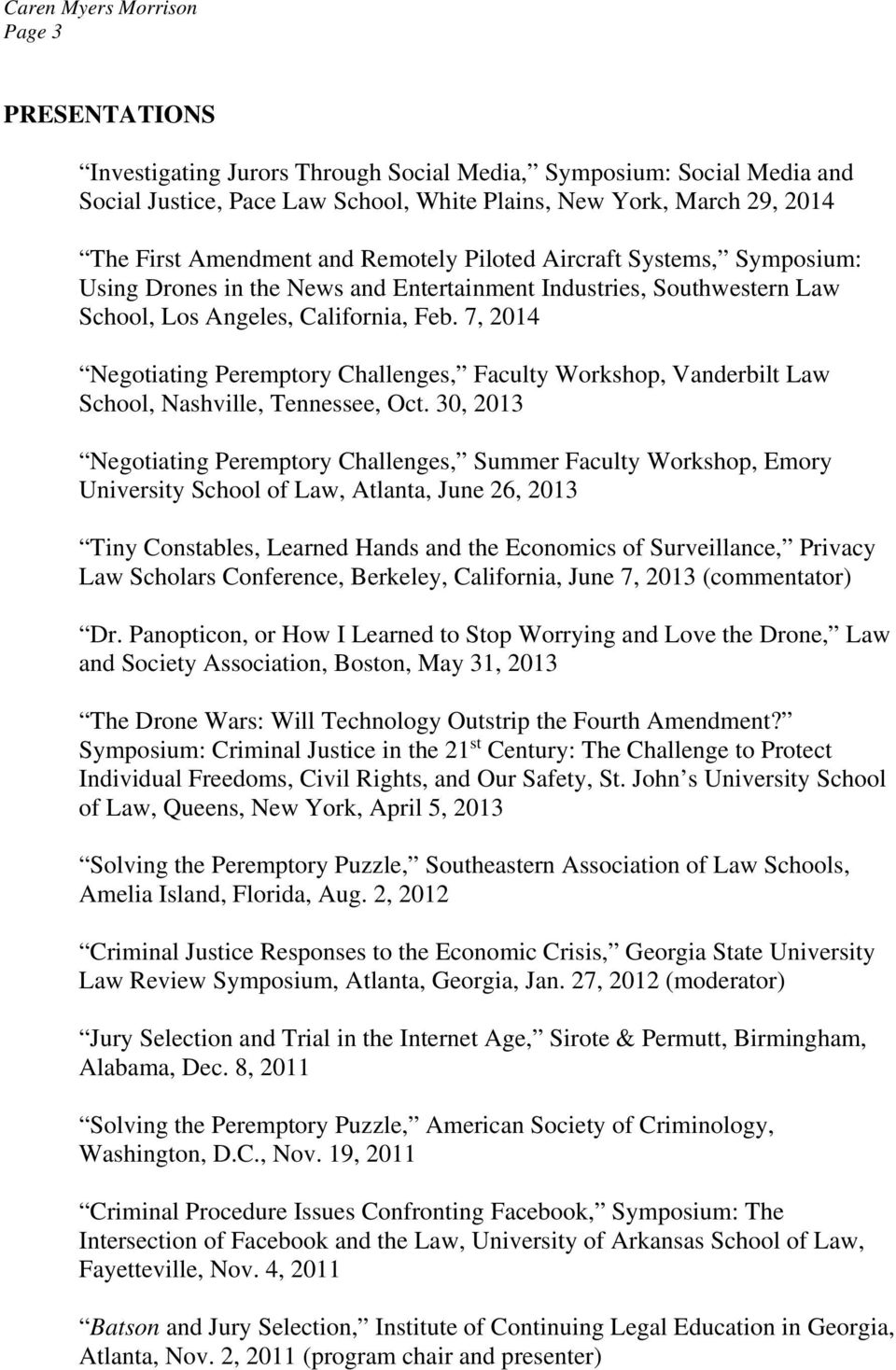 7, 2014 Negotiating Peremptory Challenges, Faculty Workshop, Vanderbilt Law School, Nashville, Tennessee, Oct.